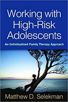 Click here to purchase WORKING WITH HIGH-RISK ADOLESCENTS: AN INDIVIDUALIZED FAMILY THERAPY APPROACH from Amazon.com